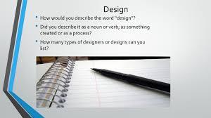 describe it design how would you describe the word design did you describe