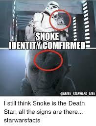 Memes About Death - snoke e identity comfirmed star wars geek i still think snoke is