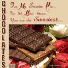 day chocolate for my sweetie pie to let you you are the sweetest happy