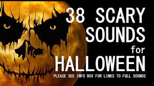 38 scary sounds for halloween sounds compilation 38 scary sounds
