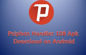 handler apk new psiphon handler 108 apk free 2018 tecmaza
