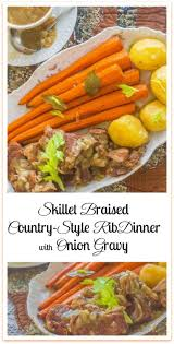 check out skillet braised country style rib dinner with onion