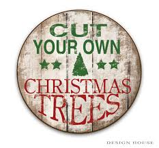 cut your own trees wooden sign handmade signs