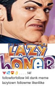 Memes Apps - pictophile app f4f followforfollow l4l dank meme lazytown