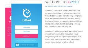 cara membuat akun instagram secara online cara jitu berjualan di instagram dengan bantuan aplikasi igpost