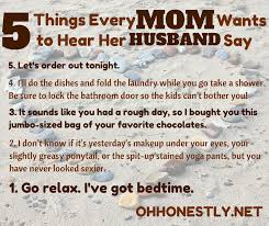 Love My Husband Meme - meme monday 5 things every mom wants to hear her husband say