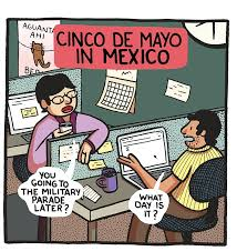cartoon cinco de mayo cinco de mayo isn t what you think it is by allyson shwed