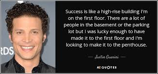 justin guarini quote success is like a high rise building i u0027m on