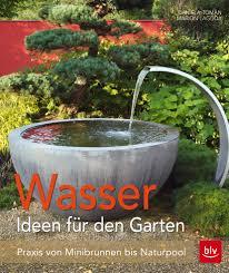 Ideen Aus Holz Fur Den Garten Wasser Ideen Für Den Garten Blv Buchverlag