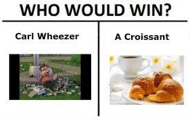 Croissant Meme - who would win carl wheezer a croissant carl wheezer meme on me me