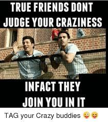 Crazy Friends Meme - 25 best memes about dekh bhai crazy true and friends dekh