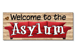funny welcome funny frontage gift welcome to the asylum plaque sign door wall