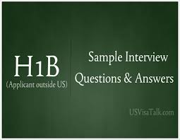 h1b interview questions and answers candidate outside us