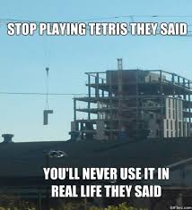Meme Construction - construction work is just tetris for adults meme viral viral videos