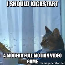 I Should Buy A Boat Meme Generator - i should kickstart a modern full motion video game i should buy