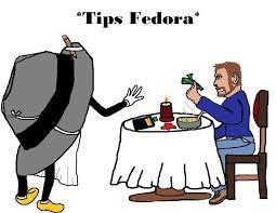 Tips Fedora Meme - tips meme justneckbeardthings