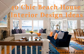 Chic Beach House Interior Design Ideas Loombrand - Beach house ideas interior design