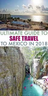 Is It Safe To Travel To Mexico images Travel safety ultimate guide to safe travel to mexico in 2018 jpg