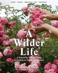 Urban Gardening Books A Wilder Life A Season By Season Guide To Getting In Touch With