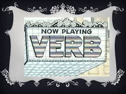 verbs verbs verbs are words that express action or state of