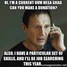 Donation Meme - hi i m a current uvm hesa grad can you make a donation also i