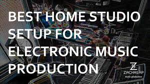 best home studio setup for an electronic music producer zachasap