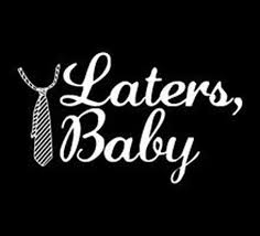 Laters Baby Keychain Laters Baby Besos I U0027ll Miss You Michael But I U0027ll See You