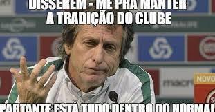Jorge Jesus Memes - internet n磽o perdoa os memes das derrotas de sporting e fc porto