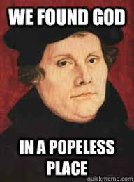 Martin Luther Memes - image result for funny reformation jokes roots insp pinterest