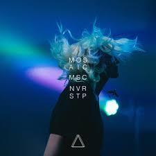 Blue Light Live Mosaic Msc U2013 Nvr Stp Live Lyrics Genius Lyrics