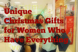 unique gift ideas for women christmas gift ideas for women or by christmas gifts for women who