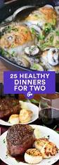 Dinner Ideas Pictures Best 25 Meals For Two Ideas On Pinterest Recipes For Two Easy
