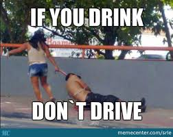 Drink Driving Memes - if you drink don t drive by recyclebin meme center