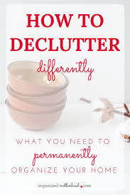 why decluttering isn u0027t permanent and how to clean differently