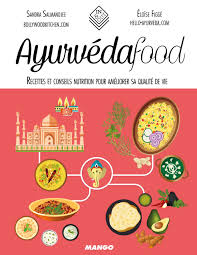 cuisine ayurvedique livre ayurvédafood collection figge eloïse salmandjee