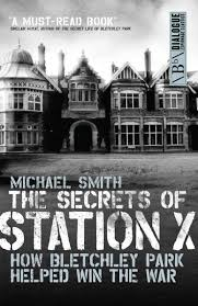 the secrets of station x how the bletchley park codebreakers