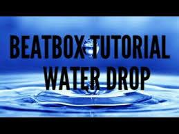 tutorial beatbox water drop beatbox tutorial water drop youtube