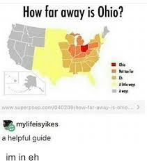 Ohio Meme - how far away is ohio not too far wwwsuperpoopcom040209how far away