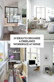 24 ideas to organize a freelance workspace at home digsdigs