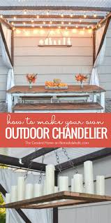Homemade Outdoor Chandelier by Remodelaholic How To Make Your Own Rustic Candle Outdoor Chandelier