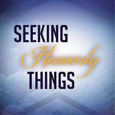 Seeking Where The Things Are Seeking Heavenly Things Anthony Baptist Church