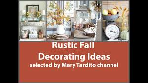 Fall Decorating Ideas by Rustic Fall Decorating Ideas 2017 Youtube