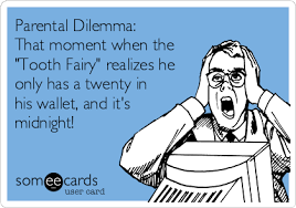 Tooth Fairy Meme - parental dilemma that moment when the tooth fairy realizes he