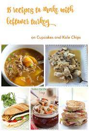 thanksgiving turkey recipe best 15 of the best leftover turkey recipes ever cupcakes u0026 kale chips