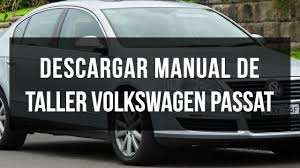 descargar manual de taller volkswagen passat youtube
