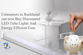 consumers in jharkhand can now buy discounted led lights and