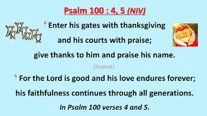 scriptures about thanksgiving psalm 100 4 5 enter his gates with thanksgiving w