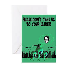 anti obama birthday cards funny aliens and slogan by numptees050505