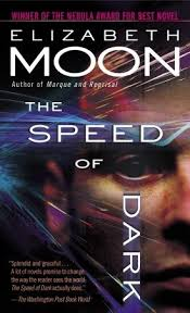 Darkness Is The Absence Of Light The Speed Of Dark By Elizabeth Moon