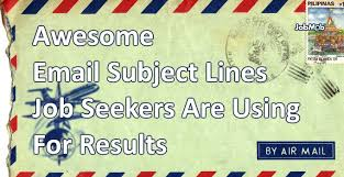 Subject For Resume Mail Awesome Email Subject Lines Job Seekers Are Using For Results